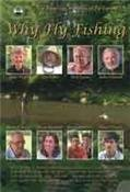 Why Fly Fishing with Joan Wulff Flip Pallot Nick Lyons John Gierach Keith Fulsher Diana Rudolph Revel Brothers and James Prosek A Fly Fishing DVD  ebook by