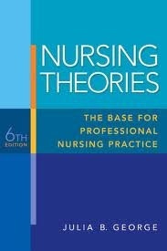 Nursing Theories- The Base for Professional Nursing Practice 6th sixth edition ebook by Julia B. George