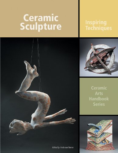 Ceramic Sculpture- Inspiring Techniques Ceramic Arts Handbook  ebook by Edited by Anderson turner