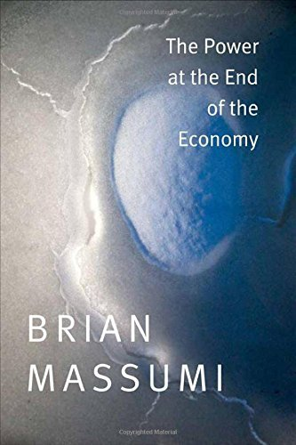 By Brian Massumi The Power at the End of the Economy Paperback  ebook by