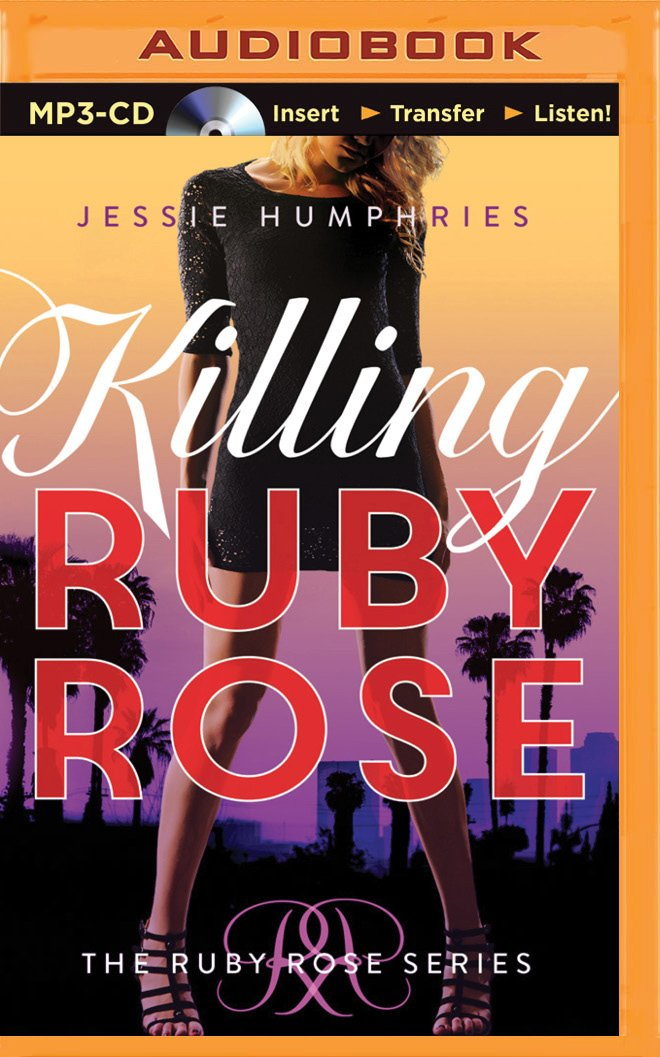 Killing Ruby Rose The Ruby Rose Series  ebook by Jessie Humphries