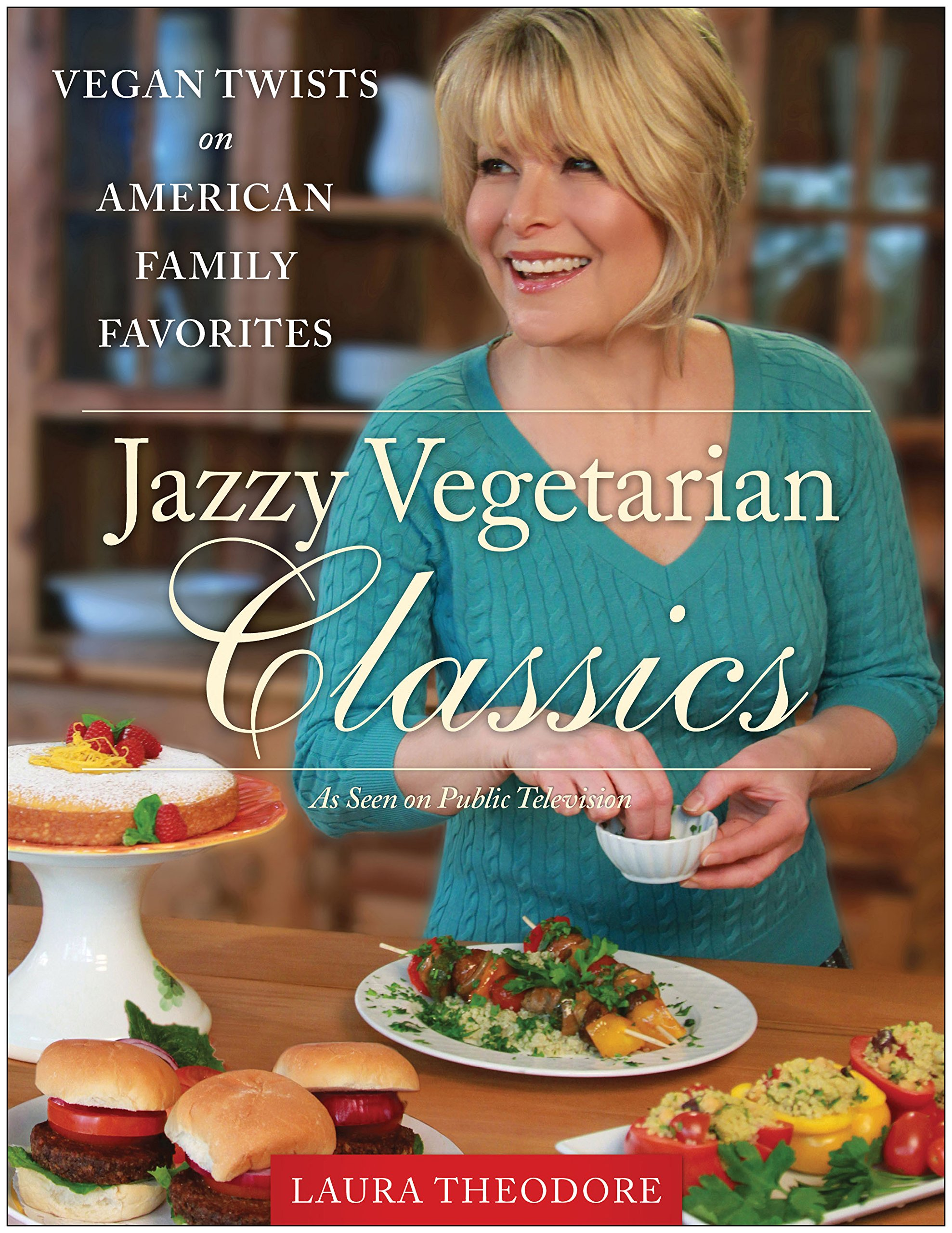 Jazzy Vegetarian Classics- Vegan Twists on American Family Favorites ebook by Laura Theodore